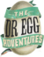 Dr Egg Adventures